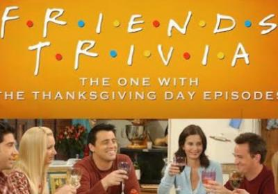 Friends Thanksgiving Trivia