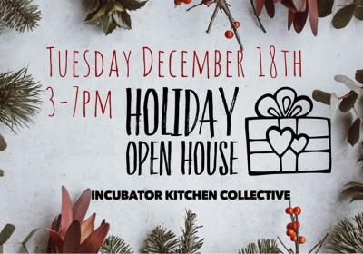 Incubator Kitchen Collective Holiday Open House