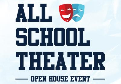 All School Theater Open House