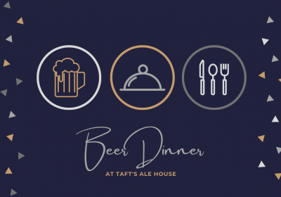 Beer Dinner at Taft's Ale House