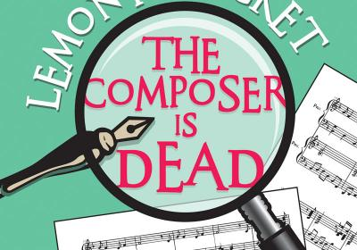 The Composer is Dead: Lemony Snicket