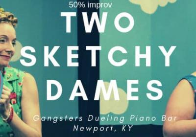 Two Sketchy Dames - Comedy & Cocktails